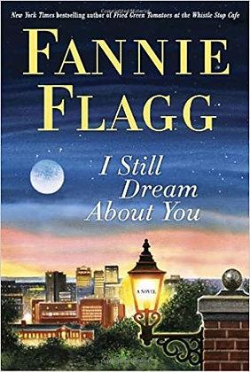 I Still Dream About You By: Fannie Flagg