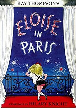 Eloise in Paris By: Kay Thompson