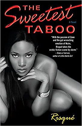 The Sweetest Taboo By: Risque