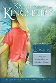 Summer By: Karen Kingsbury