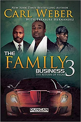 Family Business 3 By: Carl Weber w/ Treasure Hernandez