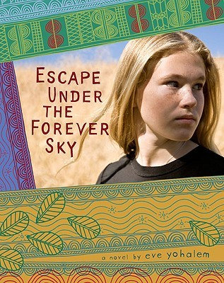 Escape Under the Forever Sky By: Eve Yohalem