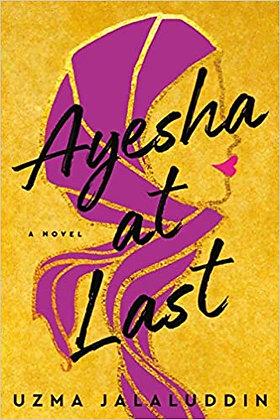 Ayesha at Last By: Uzma Jalaluddin