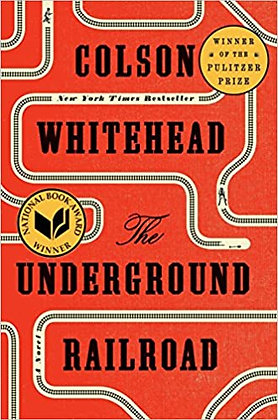 The Underground Railroad By: Colson Whitehead