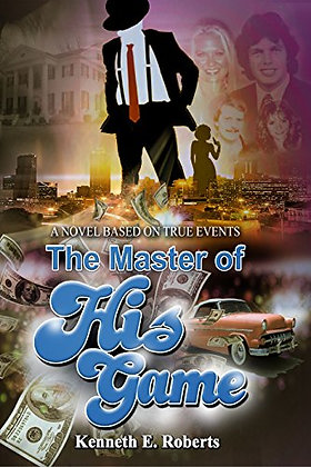 The Master of His Game By: Kenneth E. Roberts