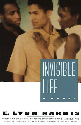 Invisible Life By: E. Lynn Harris