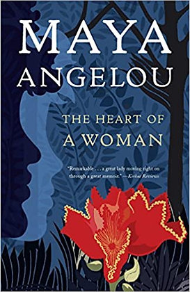 The Heart of a Woman By: Maya Angelou