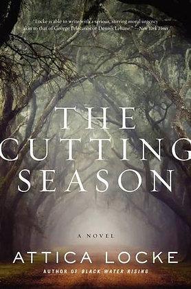 The Cutting Season By: Attica Locke