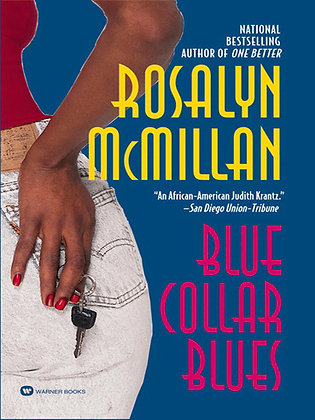 Blue Collar Blues By: Rosalyn McMillan