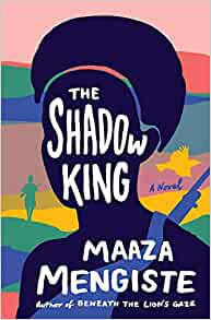 The Shadow King By: Maaza Mengiste