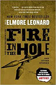 Fire In the Hole By: Elmore Leonard