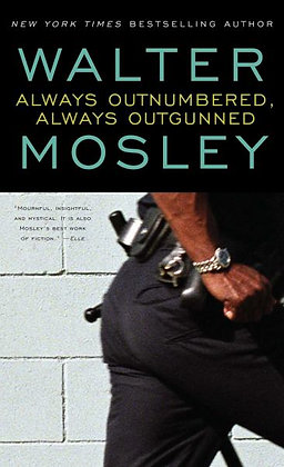 Always Outnumbered, Always Outgunned By: Walter Mosley