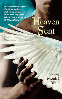 Heaven Sent By: Montre' Bible