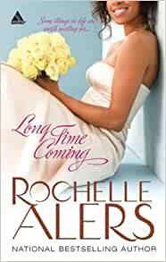 Long Time Coming By: Rochelle Alers