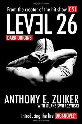 Level 26 Dark Origins By: Anthony E. Zuiker