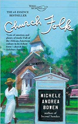 Church Folk By: Michele Andrea Bowen