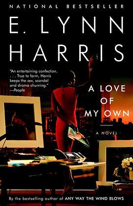 A Love of My Own By: E Lynn Harris
