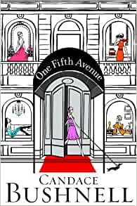One Fifth Avenue By: Candace Bushnell