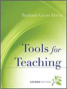 Tools For Teaching By: Barbara Gross Davis