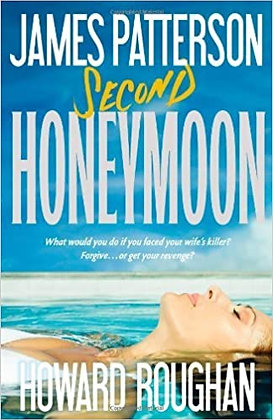 Second Honeymoon By: James Patterson & Howard Roughan