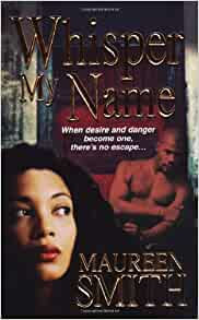 Whisper My Name By: Maureen Smith