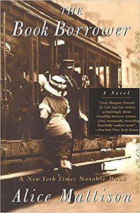 The Book Borrower By: Alice Mattison