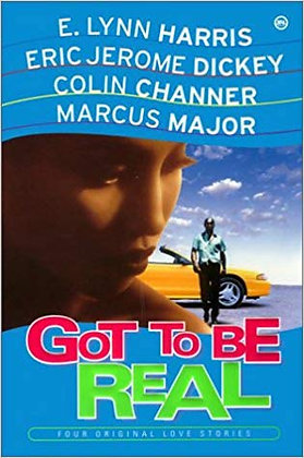 Got To Be Real By: E. Lynn /Eric Jerome /Channer, Colin /Major, Marcu