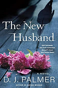 The New Husband By: D.J. Palmer