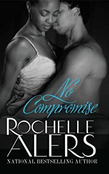 No Compromise By: Rochelle Alers