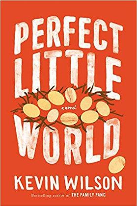 Perfect Little World By: Kelvin Wilson
