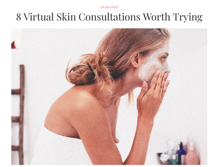 Sheerluxe - 8 Virtual Skin Consultations Worth Trying