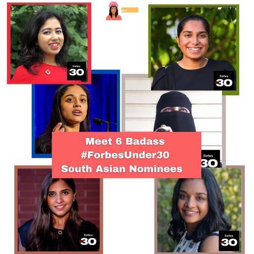 Meet 6 Badass #ForbesUnder30  South Asian Nominees