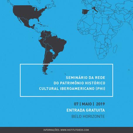 SEMINÁRIO DA REDE DO PATRIMÔNIO HISTÓRICO CULTURAL IBEROAMERICANO (PHI) - BRASIL