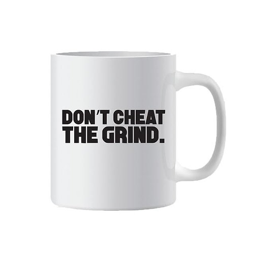 Don't Cheat The Grind™ White Coffee Mug