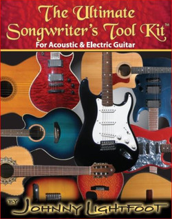 Guitar and Bass Lessons with Johnny Lightfoot Lightfoot Productions Ultimate Songwriters Toolkit for