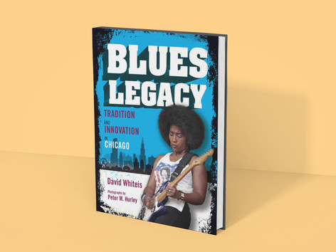 BLUES LEGACY: Tradition and Innovation in Chicago