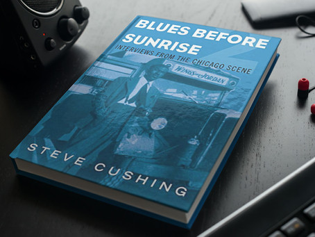 Blues Before Sunrise: Interviews from the Chicago Scene by Steve Cushing