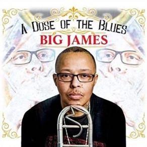 Big James - A Dose of The Blues