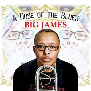 Big James - A Dose of The Blues