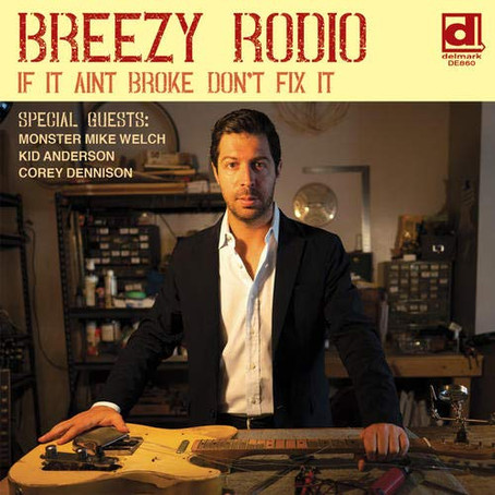 Breezy Rodio - If It Ain't Broke Don't Fix It