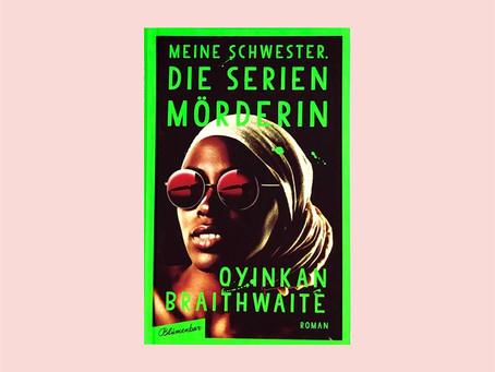 """""""Meine Schwester, die Serienmörderin"""" von Oyinkan Braithwaite"""