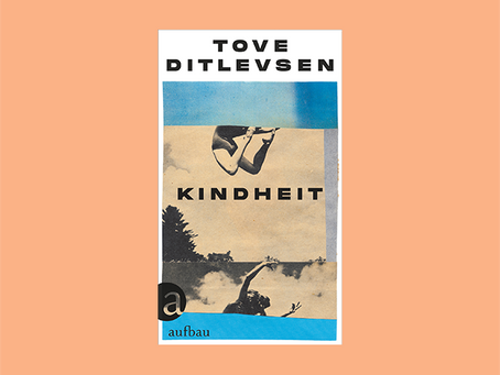 """""""Kindheit – Teil 1 der Kopenhagen-Trilogie"""" von Tove Ditlevsen"""