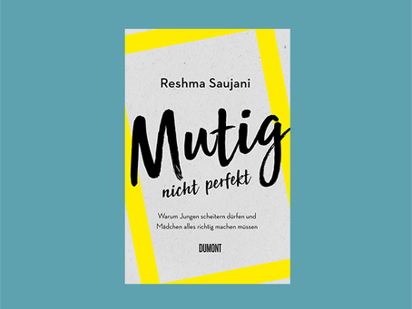 """Mutig nicht perfekt"" von Reshma Saujani"
