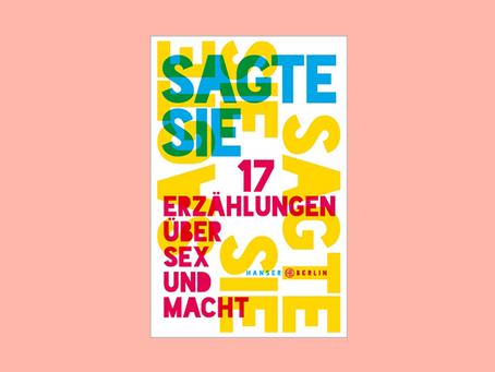 """""""Sagte sie. 17 Erzählungen über Sex und Macht"""" von Lina Muzur (Hg.)"""