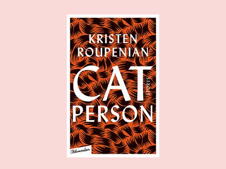 """Cat Person. Storys"" von Kristen Roupenian"