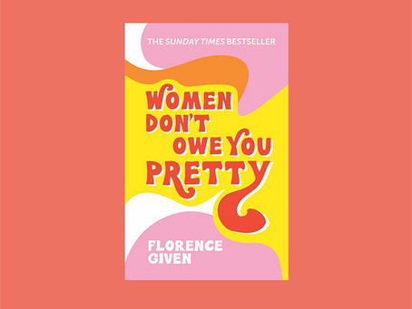 """""""Women Don't Owe You Pretty"""" von Florence Given"""