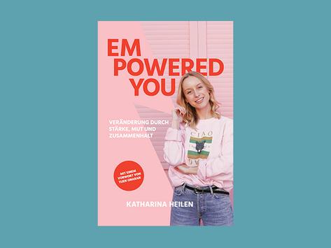 """""""Empowered You: Veränderung durch Stärke, Mut und Zusammenhalt"""" von Katharina Heilen"""