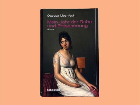 """""""Mein Jahr der Ruhe und Entspannung"""" von Ottessa Moshfegh"""