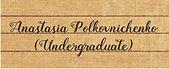 Anastasia Polkovnichenko (Undergraduate Researcher)