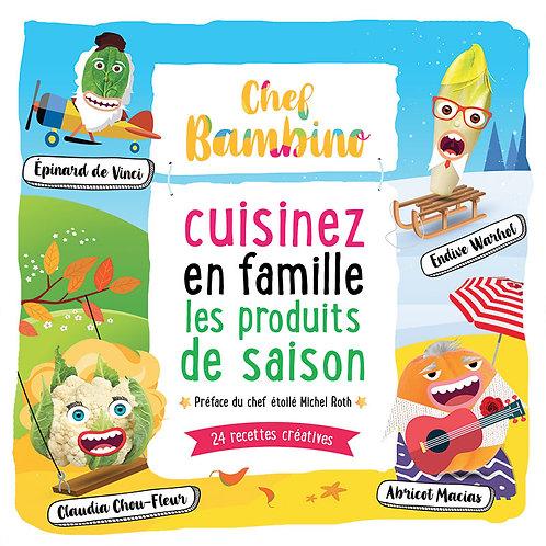 """Livre Chef Bambino """"Cuisinez en famille les produits de saison"""""""